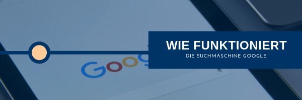 Wie funktioniert die Google Suche?