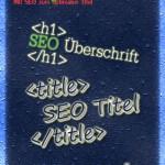 SEO Tutorial für Anfänger - Title Tag und H1