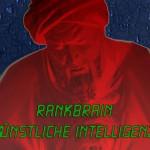 Rankbrain: Googles Künstliche Intelligenz