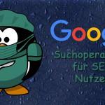 Google Suchoperatoren für SEO Nutzen