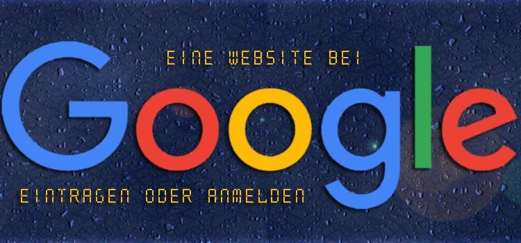 Website bei Google anmelden oder Eintragen