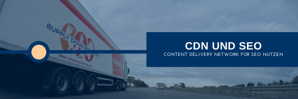 Content Delivery Network - CDN und SEO