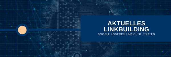 Aktuelles Linkbuilding - Google Konform & Nachhaltig