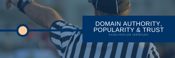 Domain Authority, Popularity & Trust