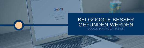 Bei Google besser gefunden werden, Google Ranking verbessern